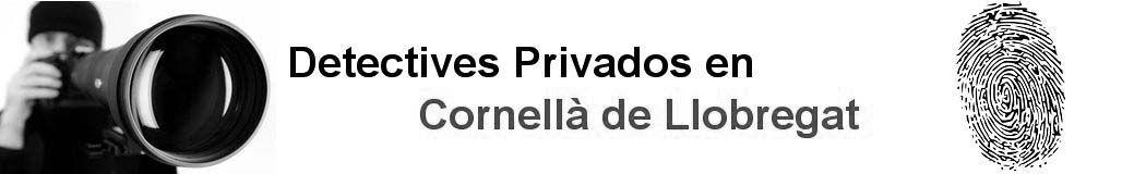 Detectives Privados Cornellà de Llobregat