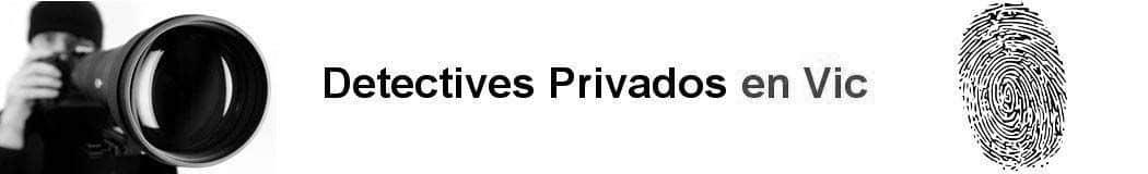 Detectives Privados Vic